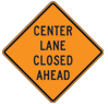 Center Lane Closed Ahead road sign